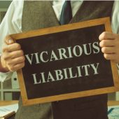 Vicarious Liability: What Is It?